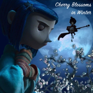 Cherry Blossoms in Winter - Coraline and Kubo