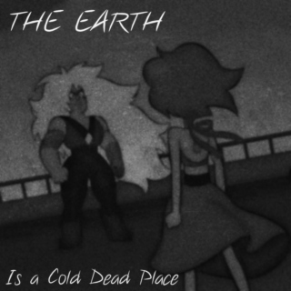 The Earth Is a Cold Dead Place