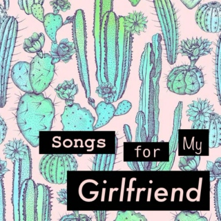 Songs for My Girlfriend X