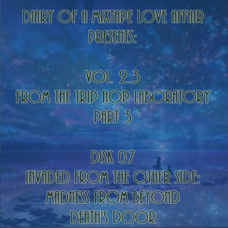 079: Invaded From the Other Side: Madness From Beyond Death's Door [From The Trip-Hop Laboratory - Part 3: Disk 07]