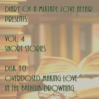 118: Overdosed Making Love in the Bathtub Drowning [Vol. 4 - Short Stories: Disk 10]