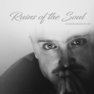 ruins of the soul.