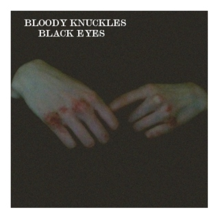 bloody knuckles, black eyes