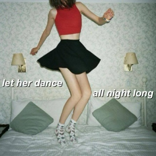 let her dance all night long