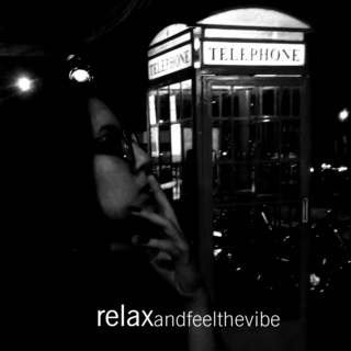 Relax and feel the vibe
