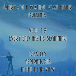 203: Aspirations In The Rear View  [Vol. 12 - Every End Has Its Beginning: Disk 03]