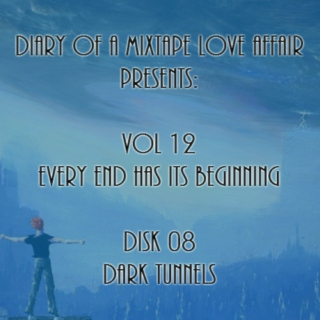 208: Dark Tunnels  [Vol. 12 - Every End Has Its Beginning: Disk 08]