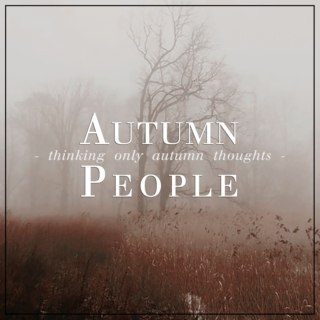 {only autumn thoughts}