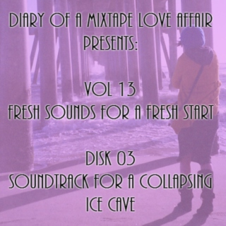 215: Soundtrack For A Collapsing Ice Cave  [Vol. 13 - Fresh Sounds For A Fresh Start: Disk 03]