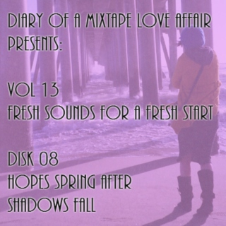 220: Hopes Spring After Shadows Fall  [Vol. 13 - Fresh Sounds For A Fresh Start: Disk 08]