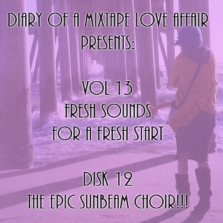 224: The Epic Sunbeam Choir!!!      [Vol. 13 - Fresh Sounds For A Fresh Start: Disk 12]