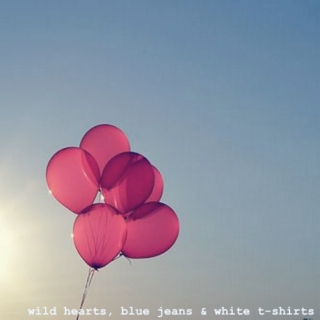 wild hearts, blue jeans & white t-shirts