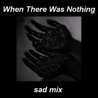 When There Was Nothing