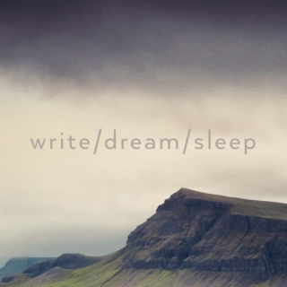 write / dream / sleep