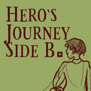 Hero's Journey Side B