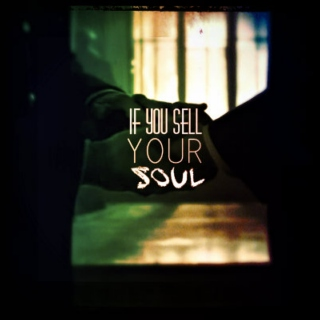 If You Sell Your Soul...