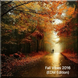 Fall Vibes 2016 (EDM Edition)