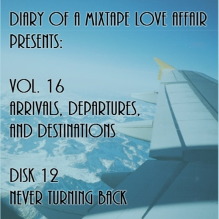 260: Never Turning Back [Vol. 16 - Arrivals, Departures, & Destinations: Disk 12]