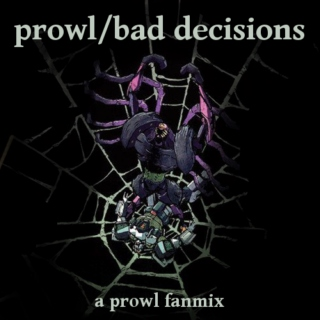 prowl/bad decisions