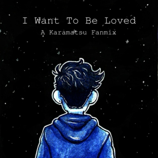 I Want To Be Loved