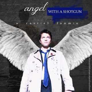 angel with a shotgun // castiel fanmix