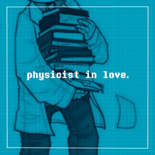 physicist in love.