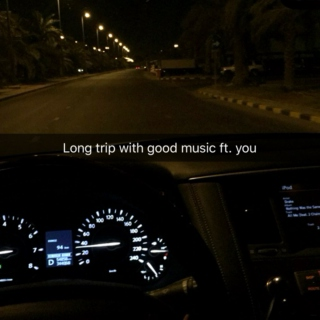 Long Trip With Good Music and You