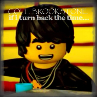 Cole Brookstone's If I Turn Back the Time...