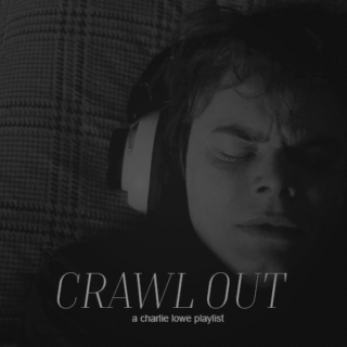 crawl out.