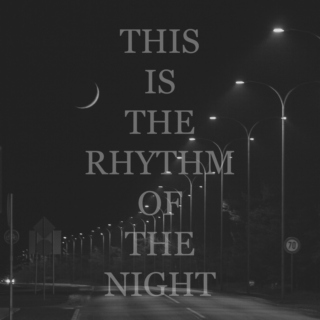 this is the rhythm of the night