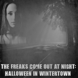 The Freaks Come Out At Night: Halloween in Wintertown