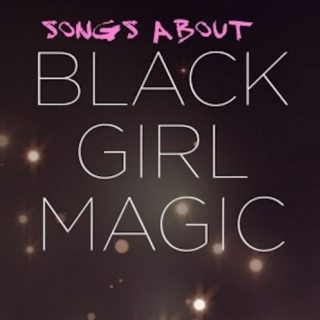Songs About Black Girl Magic