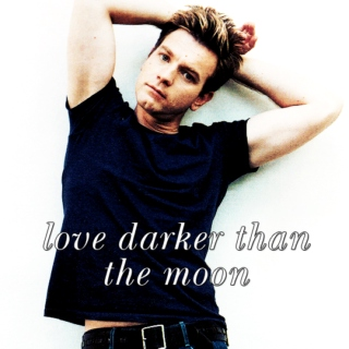 love darker than the moon