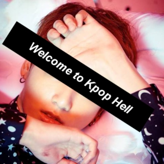 Welcome to Kpop Hell vol. 1