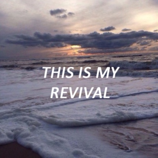 this is my revival.