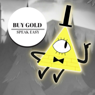 Buy Gold, Speak Easy