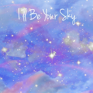 I'll Be Your Sky
