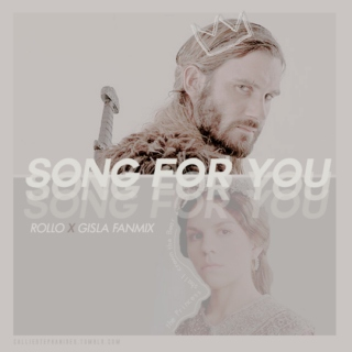 Song for You [Rollo x Gisla Fanmix]