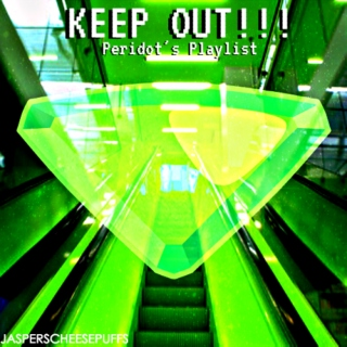 KEEP OUT!!!: Peridot's Playlist