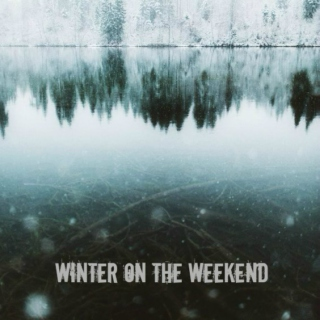 Winter On The Weekend