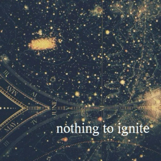Nothing to Ignite