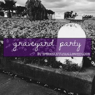 Graveyard Party