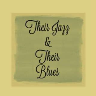 Their Jazz & Their Blues