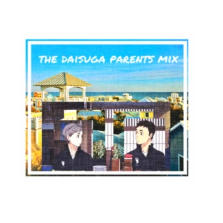The Daisuga Parents Mix