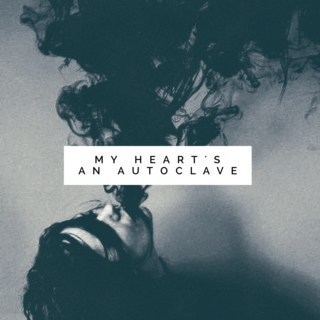My Heart's An Autoclave (A Mix for Lily Blackwood)
