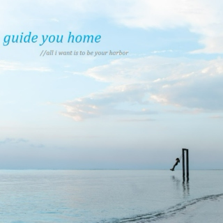 ii. guide you home