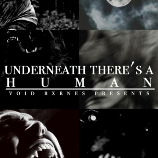 underneath there's a human [d.h.]