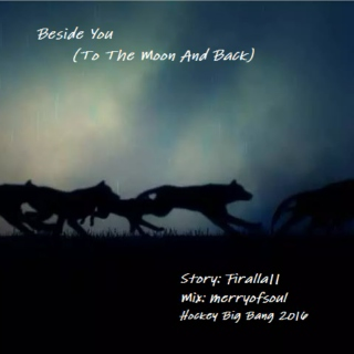 Beside You (To The Moon And Back) -- HBB Fanmix