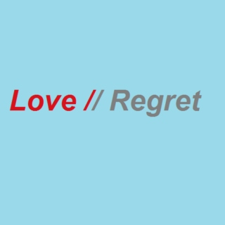 Love//Regret