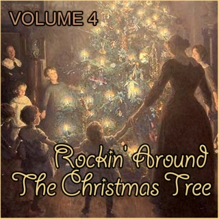Rockin' Around The Christmas Tree (Volume 4)